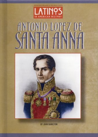 Antonio Lopez de Santa Anna 9781584152095