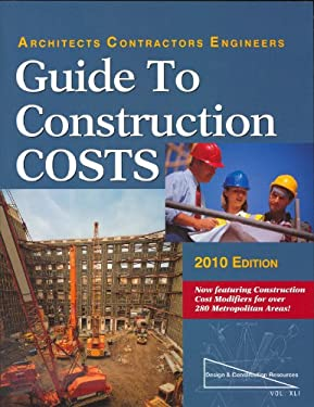 Architects, Contractors, Engineers Guide to Construction Costs, Volume 41 9781588551047