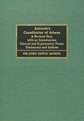 Aristotelous Athenaion Politeia =: Aristotle's Constitution of Athens: A Revised Text with an Introduction Critical and Explanatory Notes Testimonia a 9781584770046