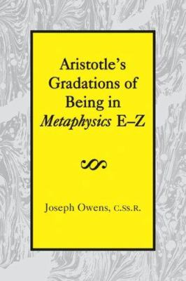 Aristotle's Gradations of Being in Metaphysics E-Z 9781587310287