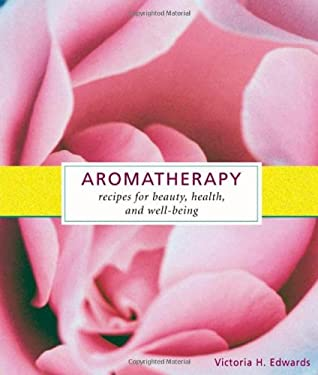Aromatherapy: Recipes for Beauty, Health, and Well-Being 9781580178914