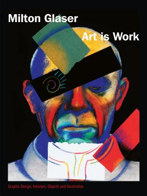 Art Is Work: Graphic Design, Interiors, Objects and Illustrations 9781585670697