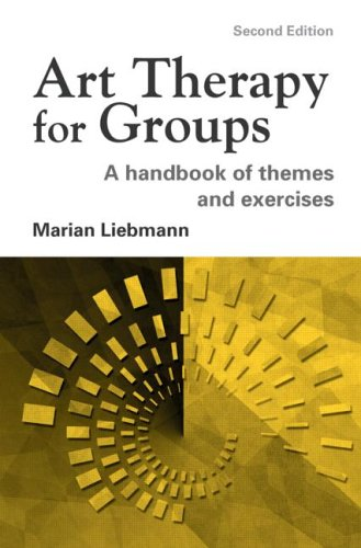 Art Therapy for Groups: A Handbook of Themes and Exercises - 2nd Edition