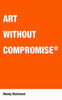 Art Without Compromise 9781581156669
