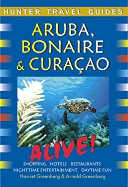 Aruba Bonaire & Curacao Alive! 9781588436870