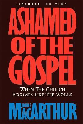 Ashamed of the Gospel REV/E 9781581342888
