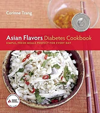 Asian Flavors Diabetes Cookbook: Simple, Fresh Meals Perfect for Every Day 9781580404501