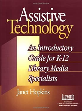 Assistive Technology: An Introductory Guide for K-12 Library Media Specialists 9781586831387