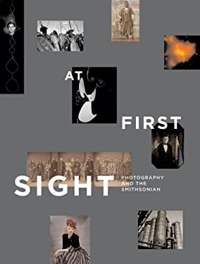 At First Sight: Photography and the Smithsonian 9781588341808