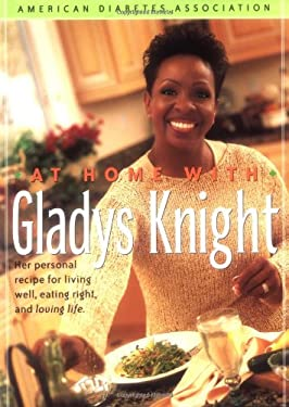 At Home with Gladys Knight: Her Personal Recipe for Living Well, Eating Right, and Loving Life