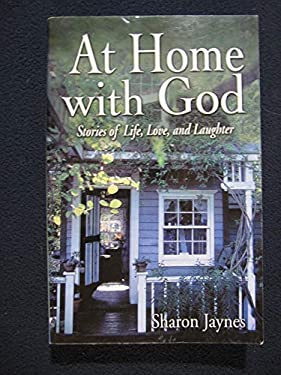 At Home with God: Stories of Life, Love, and Laughter