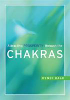 Attracting Prosperity Through the Chakras 9781580911627