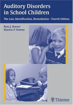 Auditory Disorders in School Children: The Law, Identification, Remediation 9781588902283