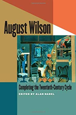 August Wilson: Completing the Twentieth-Century Cycle 9781587298752
