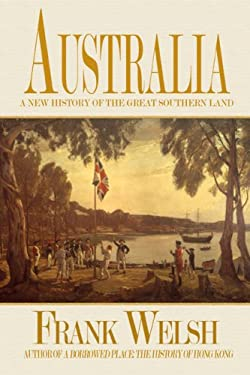 Australia: A New History of the Great Southern Land 9781585678617