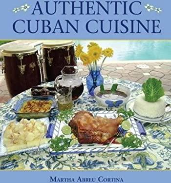 Authentic Cuban Cuisine 9781589809550