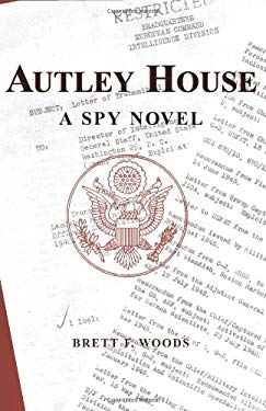 Autley House: A Spy Novel 9781581603538