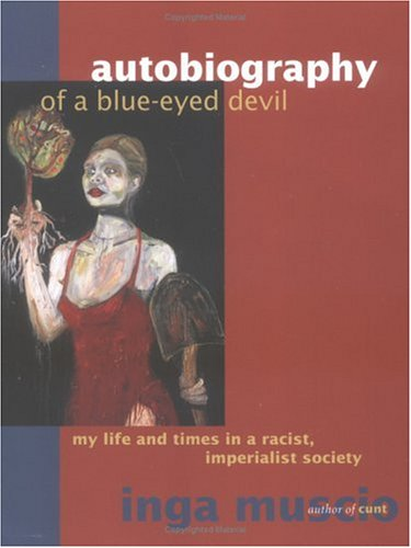 Autobiography of a Blue-Eyed Devil: My Life and Times in a Racist, Imperialist Society 9781580051194