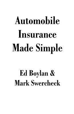 Automobile Insurance Made Simple 9781581128093