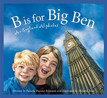 B Is for Big Ben: An England Alphabet 9781585363056