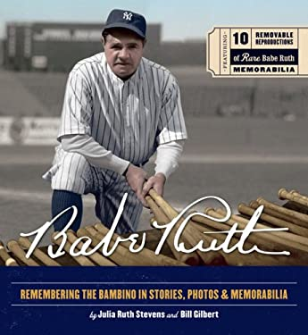 Babe Ruth: Remembering the Bambino in Stories, Photos & Memorabilia 9781584796978