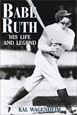 Babe Ruth: His Life and Legend 9781587541148