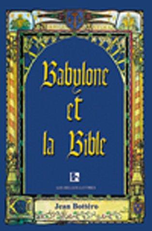 Babylone Et La Bible: Entretiens Avec Helene Monsacre 9781583487105