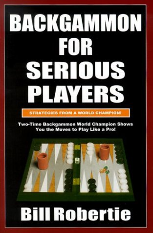 Backgammon for Serious Players: Strategies from the World Champion! 9781580420778