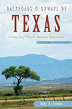 Backroads & Byways of Texas: Drives, Day Trips & Weekend Excursions