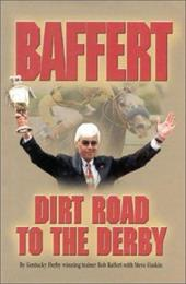 Baffert Dirt Road to the Derby