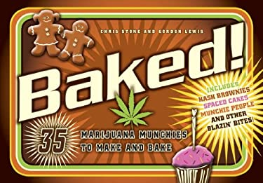 Baked!: 35 Marijuana Munchies to Make and Bake 9781580084772