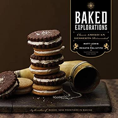 Baked Explorations: Classic American Desserts Reinvented 9781584798507