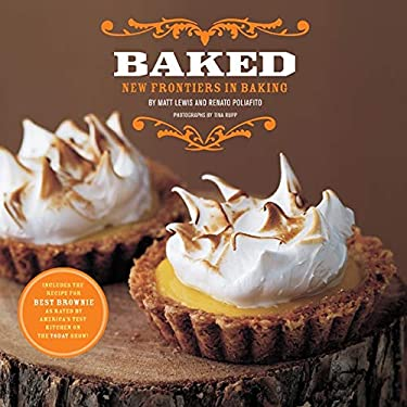 Baked: New Frontiers in Baking 9781584797210