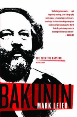 Bakunin: The Creative Passion 9781583228944