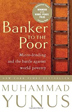 Banker to the Poor: Micro-Lending and the Battle Against World Poverty 9781586481988
