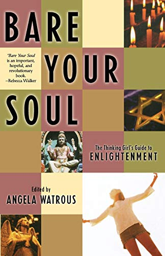 Bare Your Soul: The Thinking Girl's Guide to Enlightenment 9781580050760
