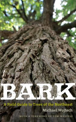 Bark: A Field Guide to Trees of the Northeast 9781584658528