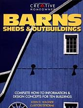 Barns, Sheds & Outbuildings: Complete How-To Information Design Concepts for Ten Buildings 7136835