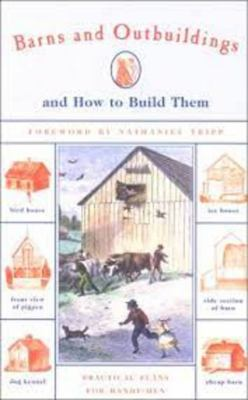 Barns and Outbuildings: And How to Build Them 9781585741182