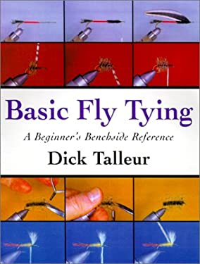 Basic Fly Tying: A Beginner's Benchside Reference 9781585742134