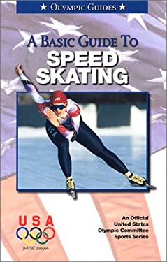 Basic Guide to Speed Skating 9781580000871