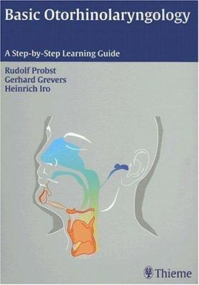 Basic Otorhinolaryngology: A Step-By-Step Learning Guide
