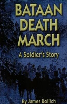Bataan Death March: A Soldier's Story 9781589801677