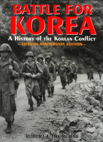 Battle for Korea: A History of the Korean Conflict 9781580970303