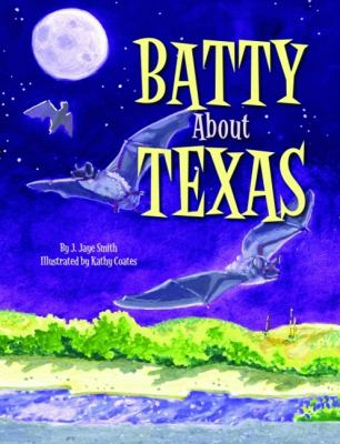 Batty about Texas 9781589805828