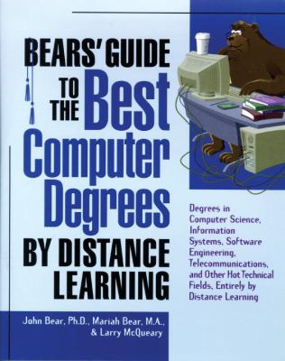 Bears' Guide to the Best Computer Degrees by Distance Learning 9781580082211
