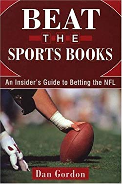 Beat the Sports Book: An Insider's Guide to Betting the NFL 9781580421744