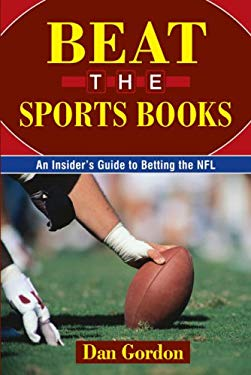 Beat the Sports Books: An Insider's Guide to Betting the NFL 9781580422529