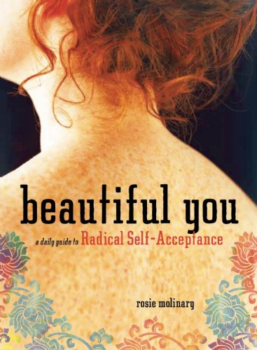 Beautiful You: A Daily Guide to Radical Self-Acceptance 9781580053310
