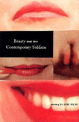 Beauty and the Contemporary Sublime Beauty and the Contemporary Sublime 9781581150377